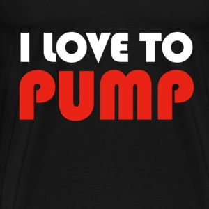 I Love To Pump - White & Red T-Shirts - Men's Premium T-Shirt