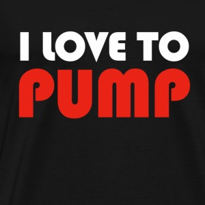 I Love To Pump - White & Red Tops - Men's Premium T-Shirt