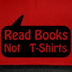Read Books Not T-shirts balloon, read books Kids' Shirts - Snapback Cap