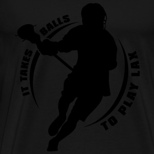 It Takes Balls to Play Lax Tops - Men's Premium T-Shirt