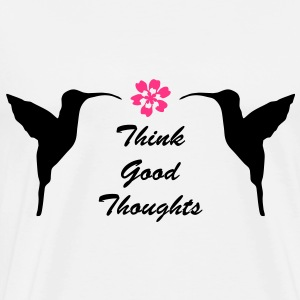 Think good thoughts - be positive! - Herre premium T-shirt