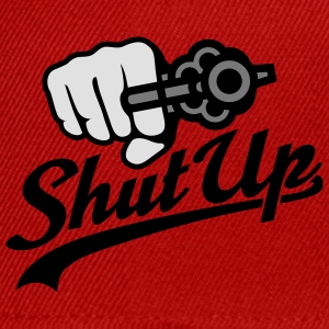 Shut up | Revolver T-Shirts - Snapback Cap