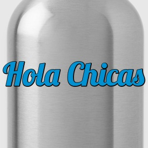 Hola Chicas | Hello Babes | Hallo Girls T-Shirts - Drinkfles