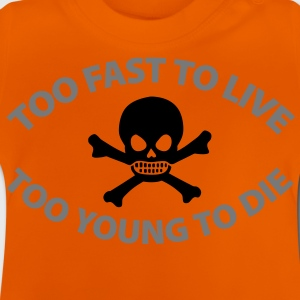 too_fast_to_live_too_young_to_die_2c Kids' Shirts - Baby T-Shirt