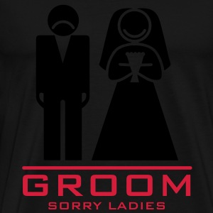 groom - sorry ladies T-Shirts - Männer Premium T-Shirt