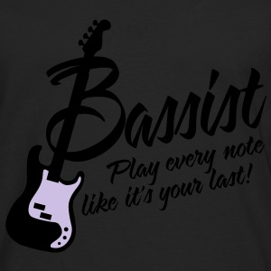 bassist play every note like its your last T-Shirts - Männer Premium Langarmshirt