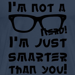 Just Smarter ... Nerd, geek and hipster shirts Tops - Men's Premium T-Shirt