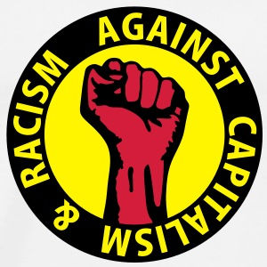 3 colors - against capitalism & racism - against capitalism working class war revolution Tops - Men's Premium T-Shirt