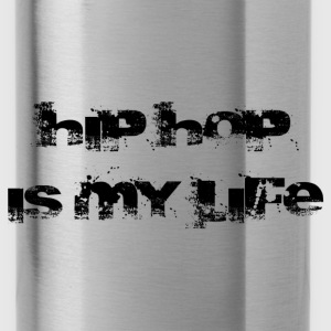 hip hop is my life Top - Borraccia