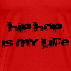 hip hop is my life Tops - Männer Premium T-Shirt