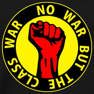 Digital - no war but the class war - against capitalism working class war revolution T-shirt - Maglietta Premium da uomo