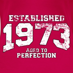 Geburtstag - established 1973 - aged to perfection - Frauen Premium T-Shirt