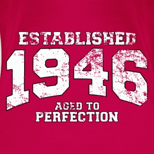 Geburtstag - established 1946 - aged to perfection - Frauen Premium T-Shirt