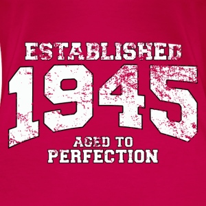 Geburtstag - established 1945 - aged to perfection - Frauen Premium T-Shirt