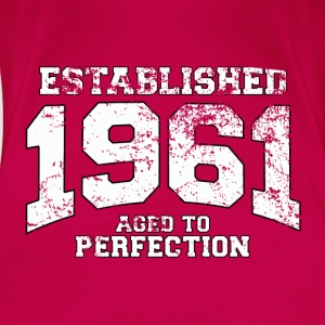 Geburtstag - established 1961 - aged to perfection - Frauen Premium T-Shirt
