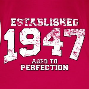 Geburtstag - established 1947 - aged to perfection - Frauen Premium T-Shirt
