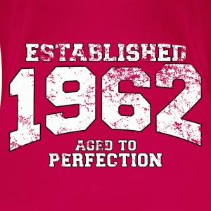 Geburtstag - established 1962 - aged to perfection - Frauen Premium T-Shirt