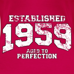 Geburtstag - established 1959 - aged to perfection - Frauen Premium T-Shirt
