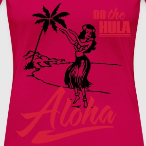 Aloha - do the Hula Tops - Frauen Premium T-Shirt