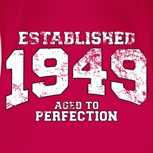 Geburtstag - established 1949 - aged to perfection - Frauen Premium T-Shirt