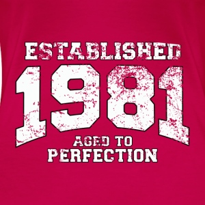 Geburtstag - established 1981 - aged to perfection - Frauen Premium T-Shirt