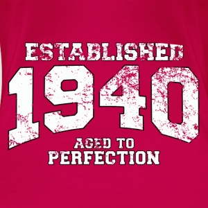 Geburtstag - established 1940 - aged to perfection - Frauen Premium T-Shirt