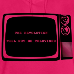 Revolution will not be televised - Unisex Hoodie