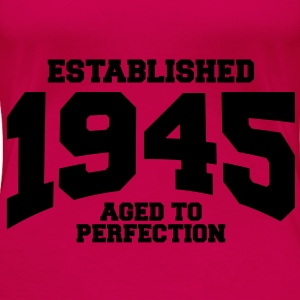 aged to perfection established 1945 (no) Topper - Premium T-skjorte for kvinner