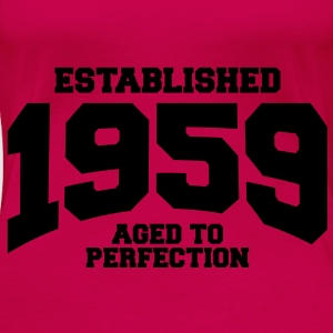 aged to perfection established 1959 (dk) Toppe - Dame premium T-shirt