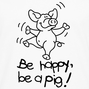 Be happy, be a pig! Tops - Camiseta de manga larga premium hombre