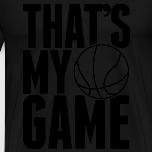 Basketball - That's my Game T-shirts - Mannen Premium T-shirt