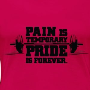Pain is temporary | Womens Tank - Women's Premium T-Shirt