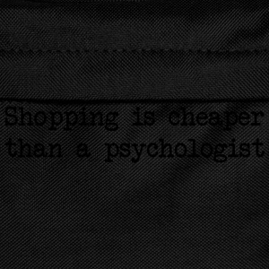 Shopping is Cheaper Than a Psychologist T-Shirts - Kids' Backpack