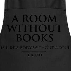 A Room Without Books is Like a Body Without a Soul T-Shirts - Cooking Apron