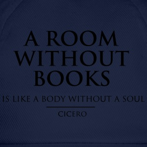 A Room Without Books is Like a Body Without a Soul T-Shirts - Baseball Cap
