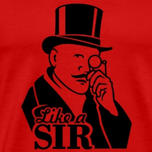 like a sir (gentleman + text, 1c) Tops - Men's Premium T-Shirt