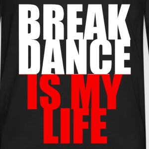 break dance is my life pologne T-Shirts - Men's Premium Longsleeve Shirt