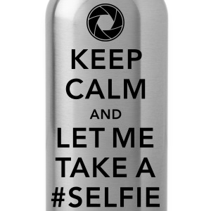 funny Keep calm take a selfie #selfie meme geek T-Shirts - Trinkflasche