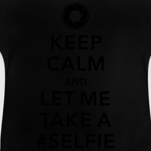 funny Keep calm take a selfie #selfie meme geek Shirts - Baby T-shirt