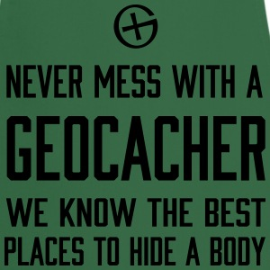 Never Mess With a Geocacher... T-Shirts - Cooking Apron