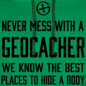 Never Mess With a Geocacher... T-Shirts - Men's Premium Hoodie
