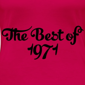 Geburtstag - Birthday - the best of 1971 (nl) Tops - Vrouwen Premium T-shirt