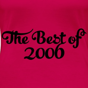 Geburtstag - Birthday - the best of 2006 (no) Topper - Premium T-skjorte for kvinner