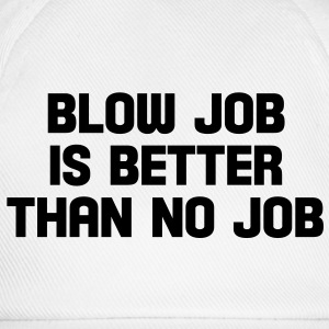 blow job is better than no job Tops - Baseballkappe