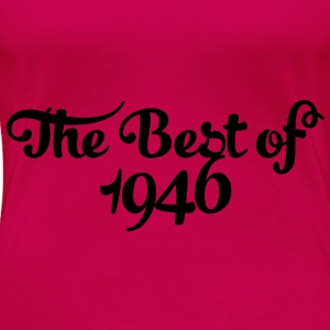 Geburtstag - Birthday - the best of 1946 (de) Tops - Frauen Premium T-Shirt