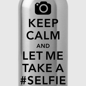 funny Keep calm take a selfie #selfie meme Magliette - Borraccia