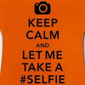 funny Keep calm take a selfie #selfie meme Shirts - Baby T-Shirt