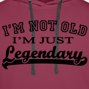 Not Old...Legendary Tops - Men's Premium Hoodie