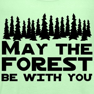 May the Forest Be With You T-Shirts - Women's Tank Top by Bella