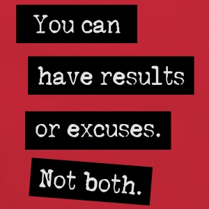 You Can Have Results Or Excuses. Not Both. T-shirts - Retroväska